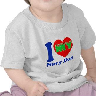I love my Navy Dad. Tee Shirt