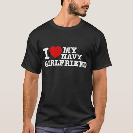 I love my Navy girlfriend T-Shirt