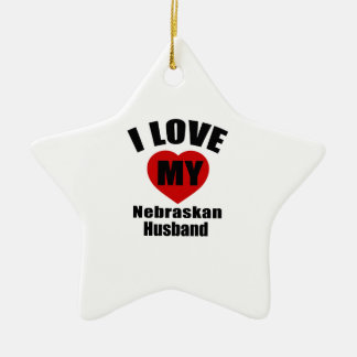 I Love My Nebraskan Husband Ceramic Star Decoration