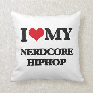 I Love My NERDCORE HIPHOP Pillows