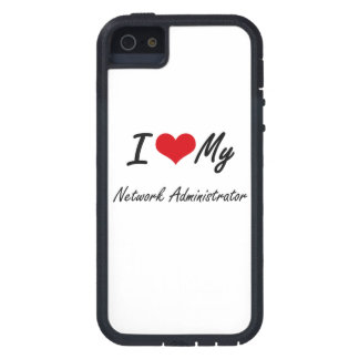 I love my Network Administrator Tough Xtreme iPhone 5 Case