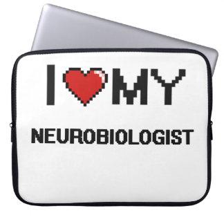 I love my Neurobiologist Laptop Computer Sleeve