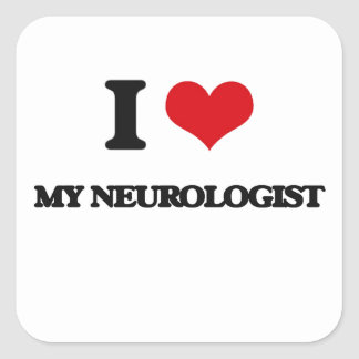 I Love My Neurologist Square Stickers