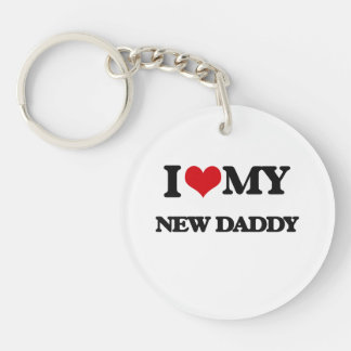 I love my New Daddy Single-Sided Round Acrylic Key Ring