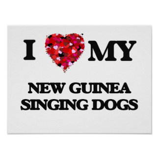 I love my New Guinea Singing Dog Poster