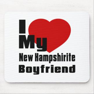 I Love My New Hampshirite boyfriend Mouse Pad