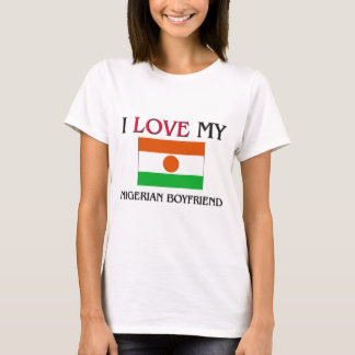 I Love My Nigerian Boyfriend T-Shirt