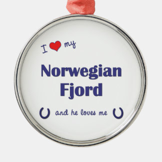 I Love My Norwegian Fjord (Male Horse) Silver-Colored Round Decoration