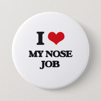 I Love My Nose Job 7.5 Cm Round Badge