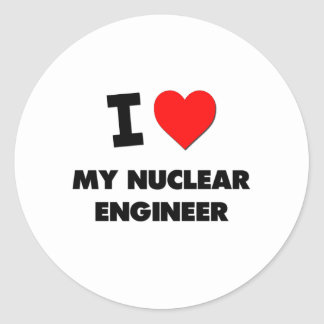 I love My Nuclear Engineer Round Sticker