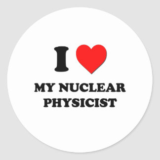 I love My Nuclear Physicist Stickers