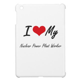 I love my Nuclear Power Plant Worker iPad Mini Cases