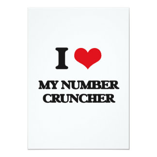 I Love My Number Cruncher 13 Cm X 18 Cm Invitation Card