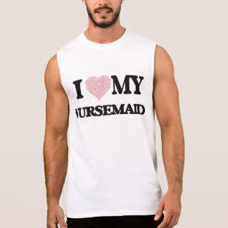 I love my Nursemaid (Heart Made from Words) Sleeveless T-shirt