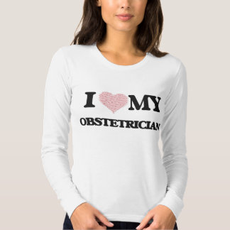 I love my Obstetrician (Heart Made from Words) Shirts
