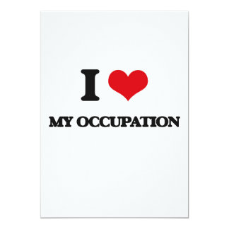 I Love My Occupation 5x7 Paper Invitation Card