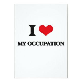 I Love My Occupation 13 Cm X 18 Cm Invitation Card