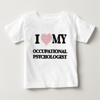 I love my Occupational Psychologist (Heart Made fr Tshirt