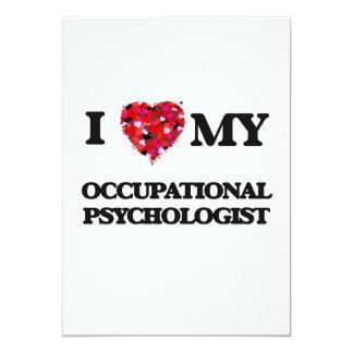 I love my Occupational Psychologist 5x7 Paper Invitation Card