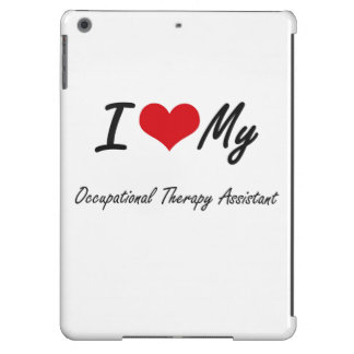 I love my Occupational Therapy Assistant Case For iPad Air