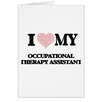 I love my Occupational Therapy Assistant (Heart Ma Greeting Card