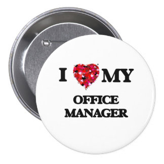 I love my Office Manager 7.5 Cm Round Badge