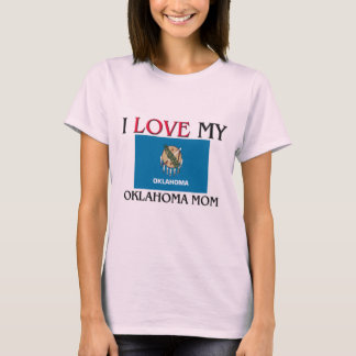 I Love My Oklahoma Mom T-Shirt