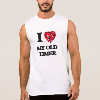 I Love My Old Timer Sleeveless T-shirt