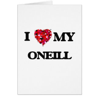 I Love MY Oneill Greeting Card