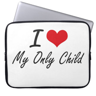 I Love My Only Child Computer Sleeves