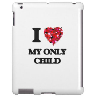 I Love My Only Child iPad Case