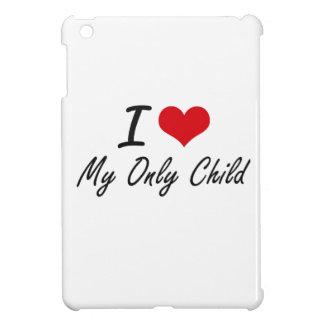 I Love My Only Child iPad Mini Covers