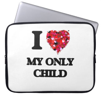 I Love My Only Child Laptop Sleeves