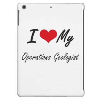 I love my Operations Geologist iPad Air Case
