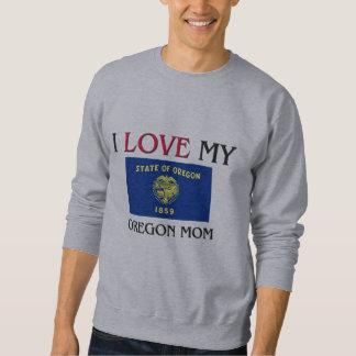 I Love My Oregon Mom Sweatshirt