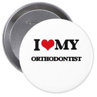 I love my Orthodontist 10 Cm Round Badge
