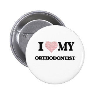 I love my Orthodontist (Heart Made from Words) 6 Cm Round Badge