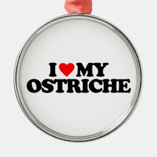 I LOVE MY OSTRICH CHRISTMAS ORNAMENT