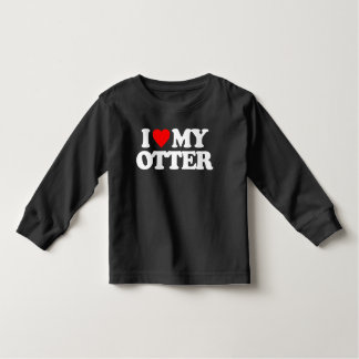 I LOVE MY OTTER TODDLER T-Shirt