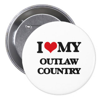 I Love My OUTLAW COUNTRY Pins