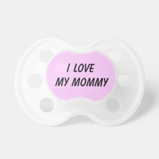 I LOVE MY-PACIFIER DUMMY