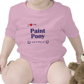 I Love My Paint Pony (Male Pony) Tee Shirts