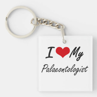 I love my Palaeontologist Single-Sided Square Acrylic Key Ring