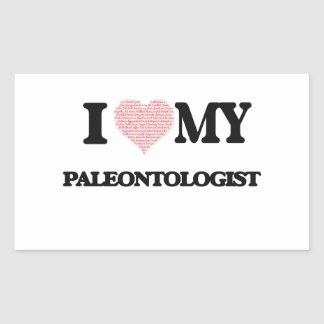 I love my Paleontologist (Heart Made from Words) Rectangular Sticker
