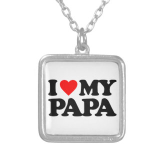 I LOVE MY PAPA SILVER PLATED NECKLACE