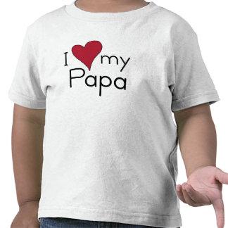 I Love my Papa T Shirt