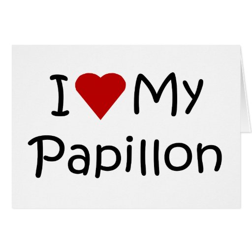 I Love My Papillon Dog Breed Lover Gifts Greeting Card