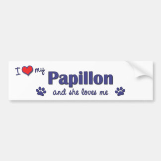 I Love My Papillon (Female Dog) Bumper Sticker