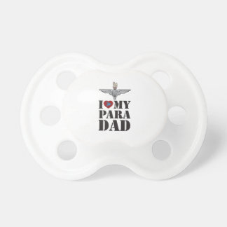 I LOVE MY PARA DAD PACIFIERS