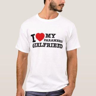 I love my Paramedic girlfriend T-Shirt
